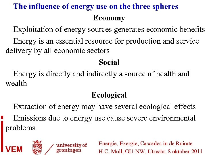 The influence of energy use on the three spheres Economy Exploitation of energy sources