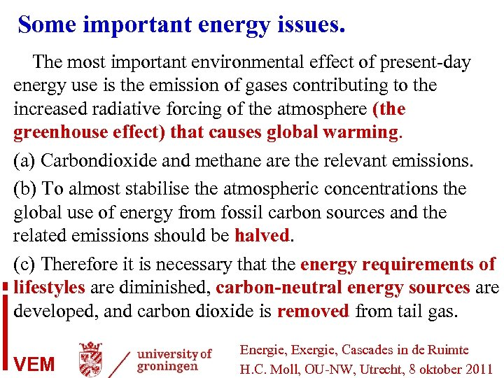 Some important energy issues. The most important environmental effect of present-day energy use is