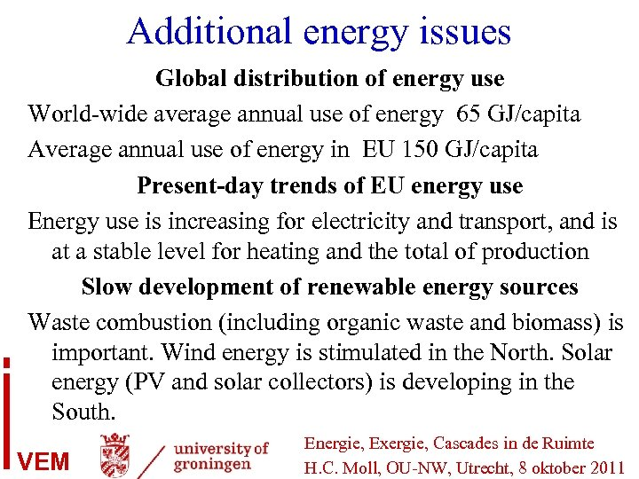 Additional energy issues Global distribution of energy use World-wide average annual use of energy