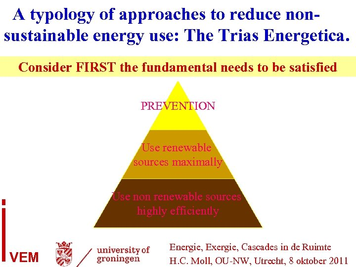 A typology of approaches to reduce nonsustainable energy use: The Trias Energetica. Consider FIRST
