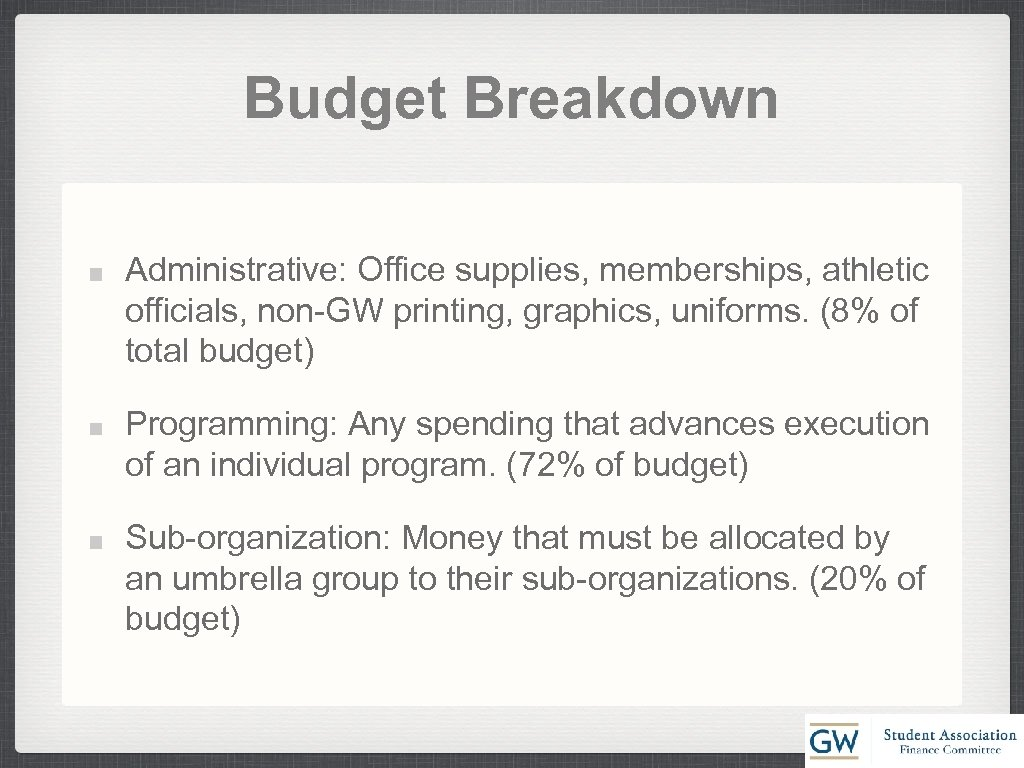 Budget Breakdown Administrative: Office supplies, memberships, athletic officials, non-GW printing, graphics, uniforms. (8% of
