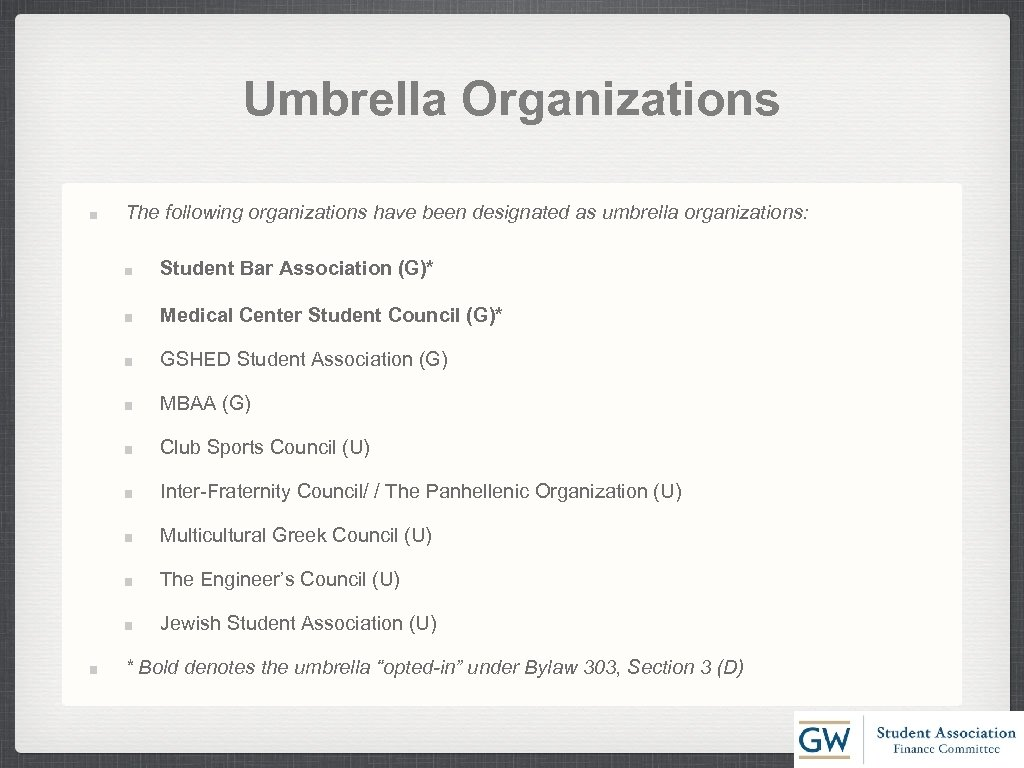 Umbrella Organizations The following organizations have been designated as umbrella organizations: Student Bar Association