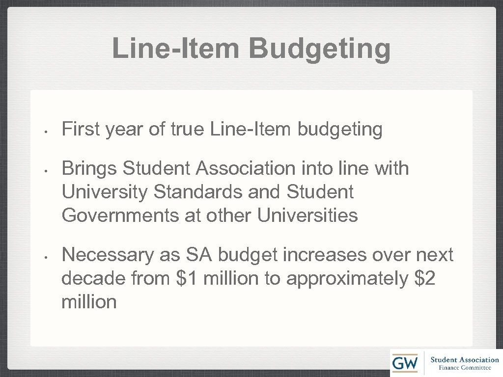 Line-Item Budgeting • • • First year of true Line-Item budgeting Brings Student Association