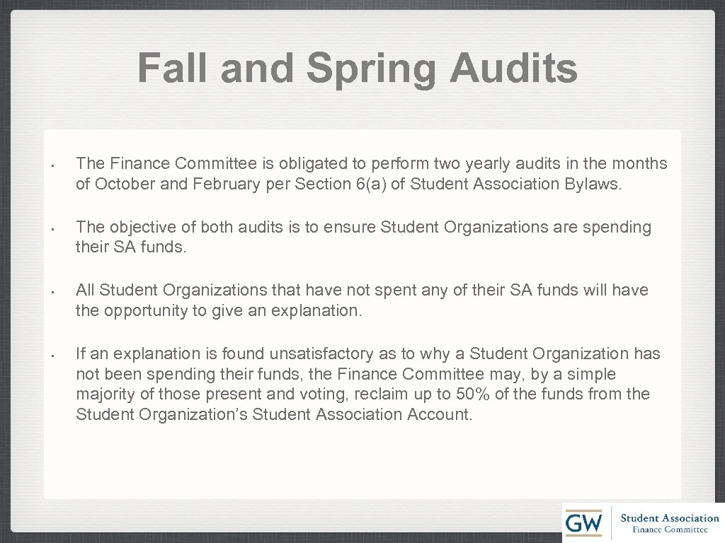 Fall and Spring Audits • • The Finance Committee is obligated to perform two