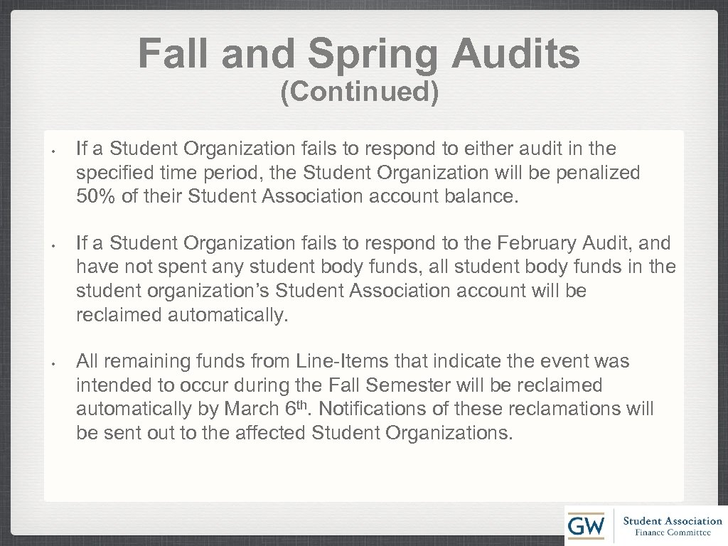 Fall and Spring Audits (Continued) • • • If a Student Organization fails to