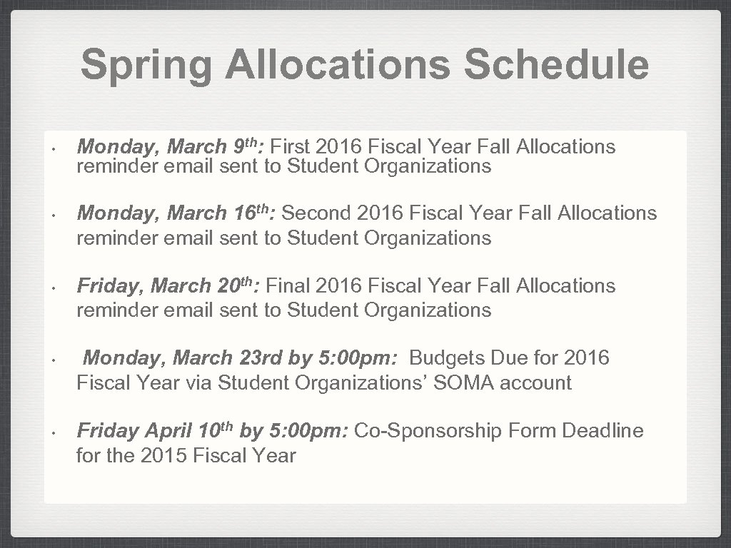 Spring Allocations Schedule • • • Monday, March 9 th: First 2016 Fiscal Year