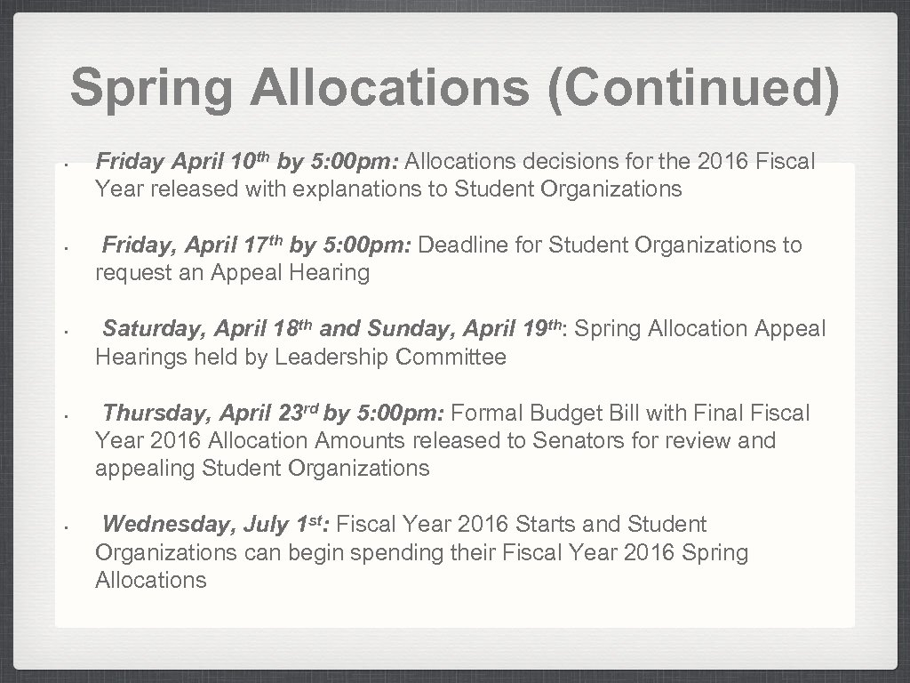 Spring Allocations (Continued) • • • Friday April 10 th by 5: 00 pm: