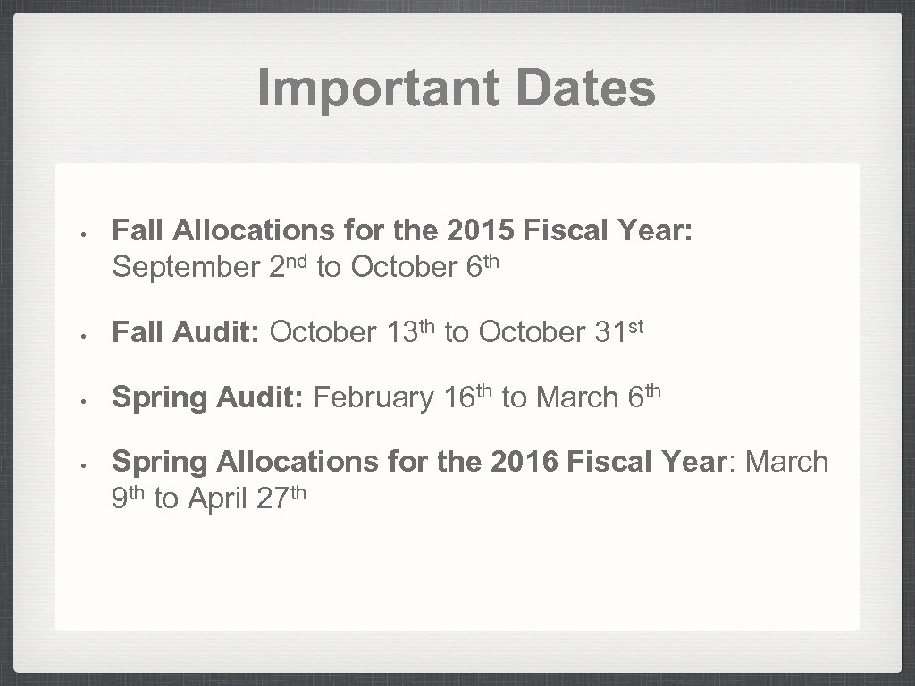 Important Dates • Fall Allocations for the 2015 Fiscal Year: September 2 nd to