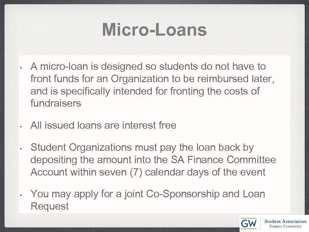 Micro-Loans • • A micro-loan is designed so students do not have to front