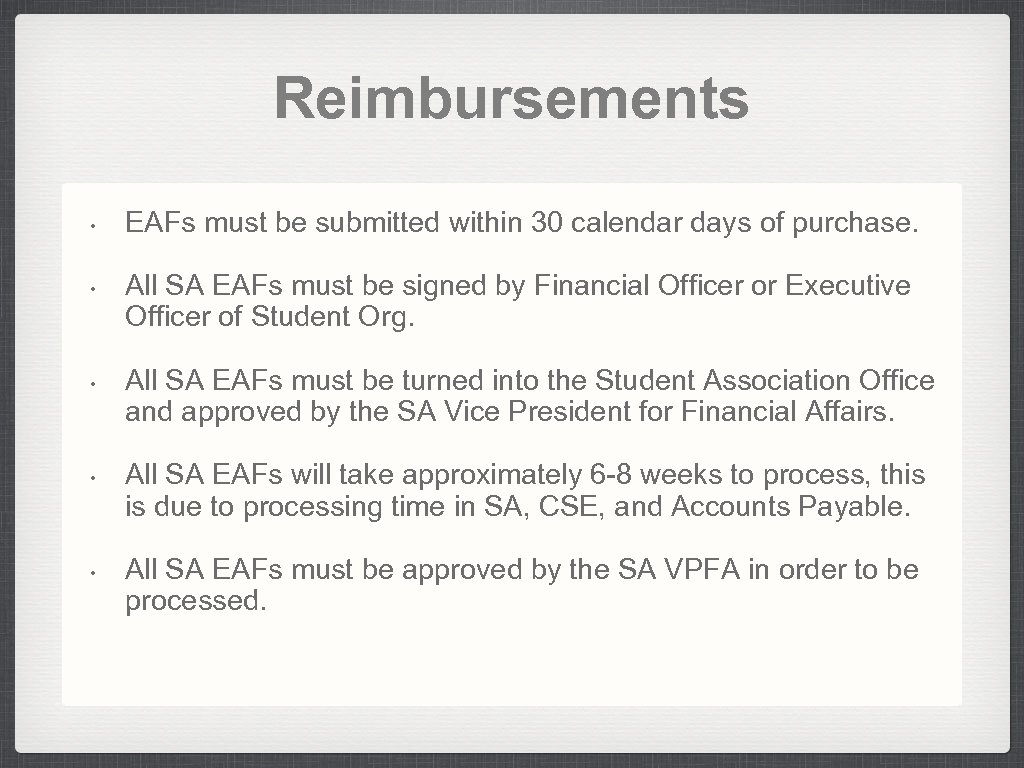 Reimbursements • • • EAFs must be submitted within 30 calendar days of purchase.