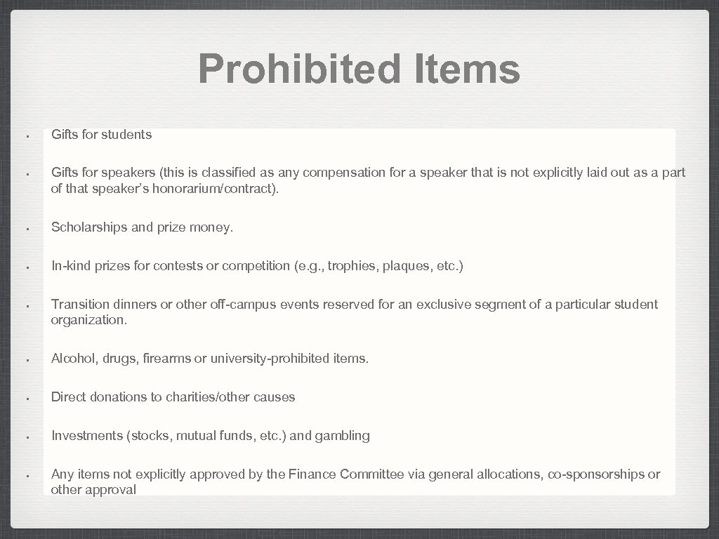 Prohibited Items • • Gifts for students Gifts for speakers (this is classified as