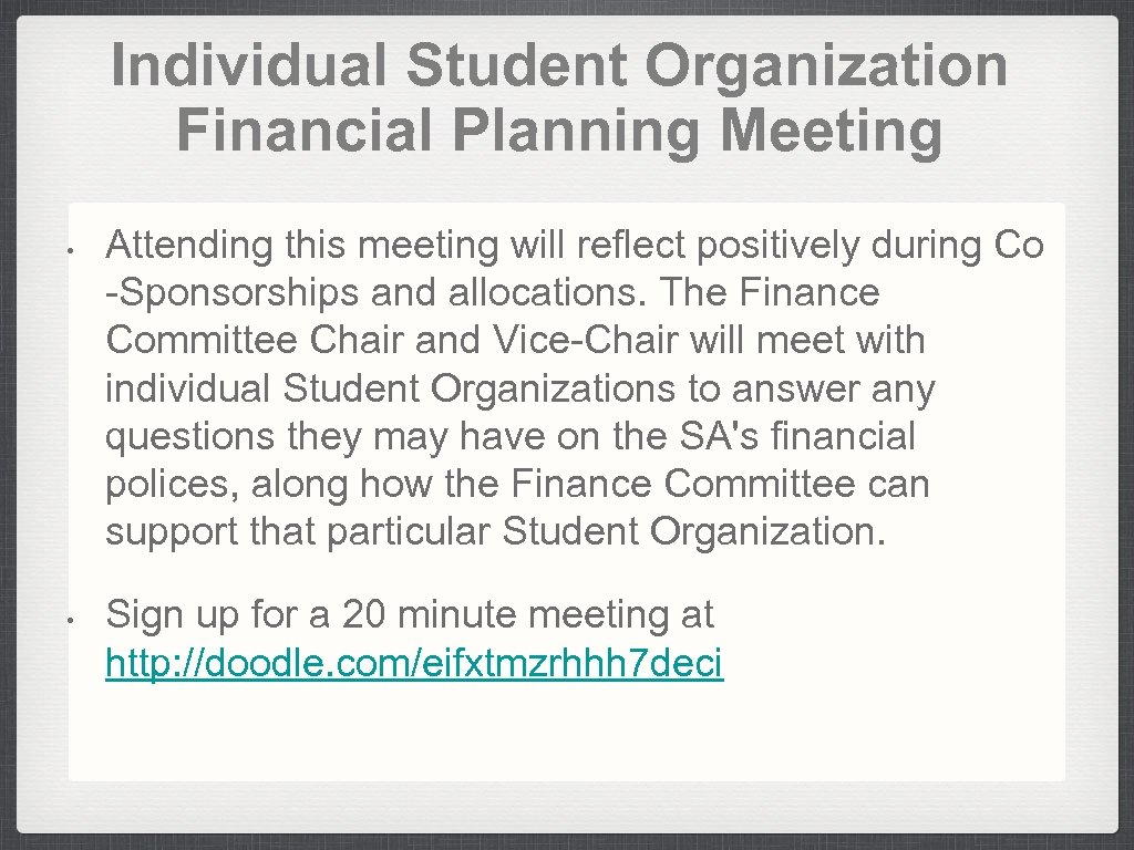 Individual Student Organization Financial Planning Meeting • • Attending this meeting will reflect positively