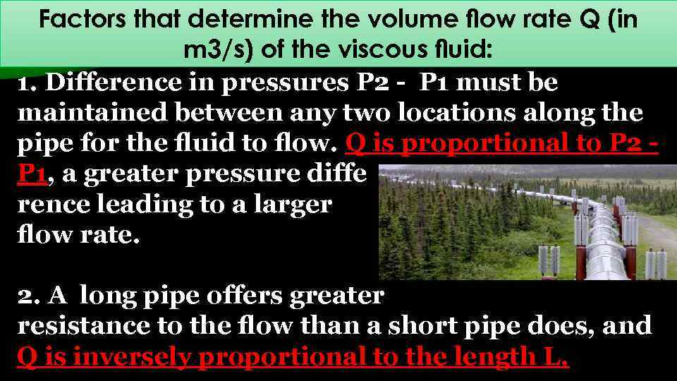 Factors that determine the volume flow rate Q (in m 3/s) of the viscous