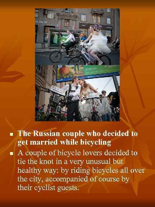 n n The Russian couple who decided to get married while bicycling A couple