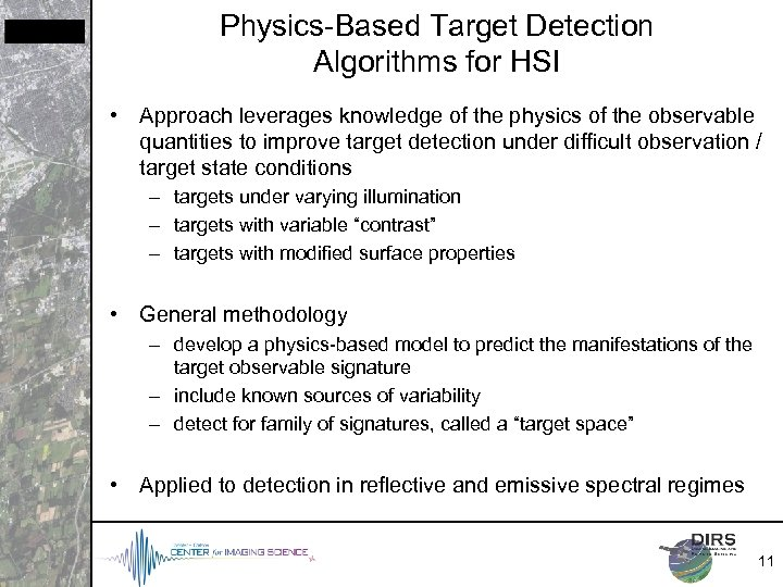 Physics-Based Target Detection Algorithms for HSI • Approach leverages knowledge of the physics of