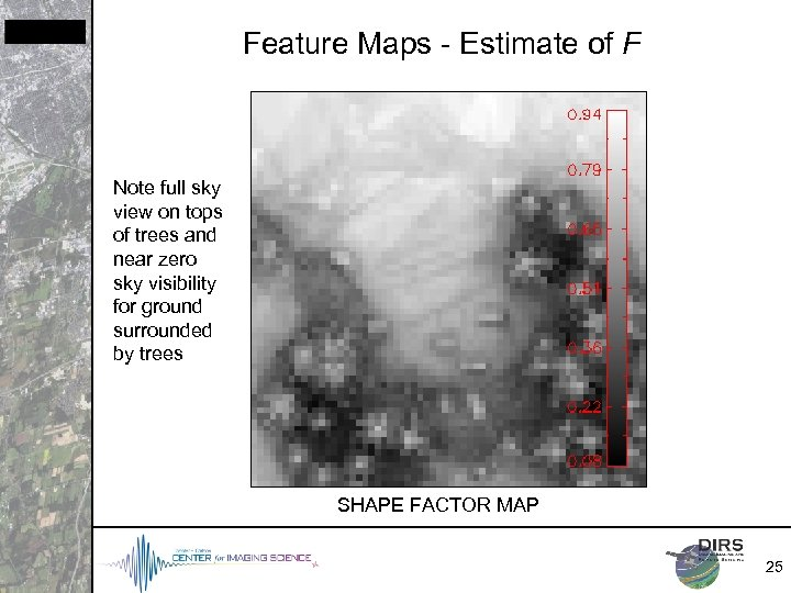 Feature Maps - Estimate of F Note full sky view on tops of trees
