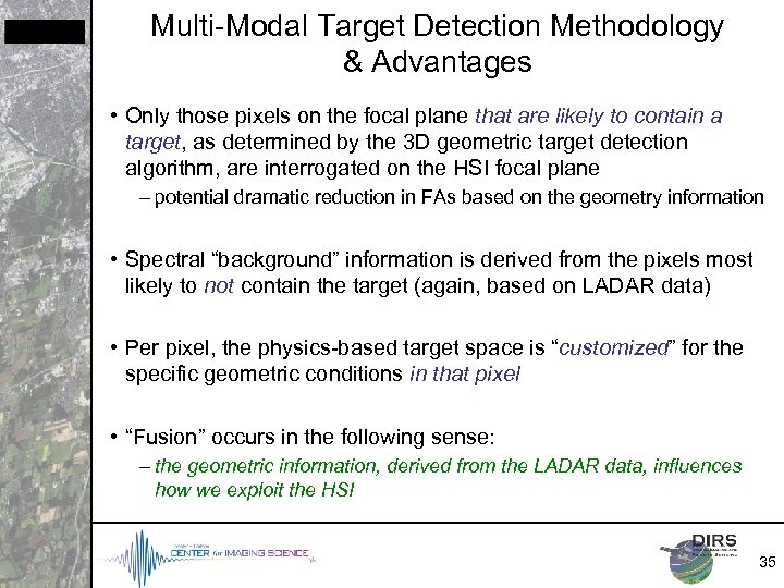 Multi-Modal Target Detection Methodology & Advantages • Only those pixels on the focal plane