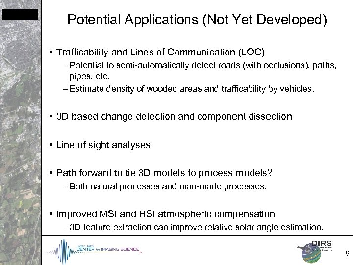 Potential Applications (Not Yet Developed) • Trafficability and Lines of Communication (LOC) – Potential