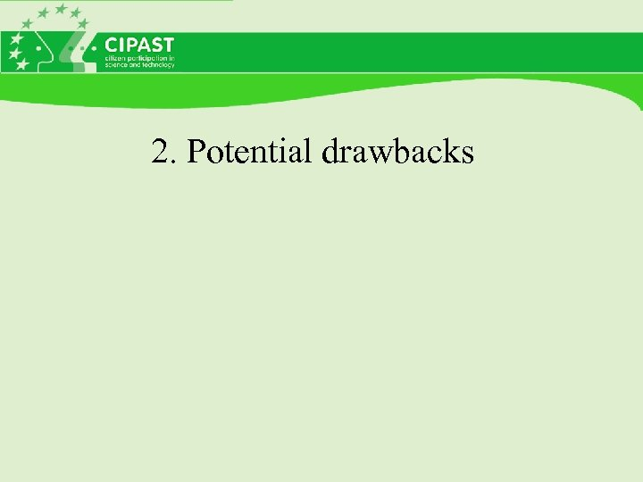 2. Potential drawbacks
