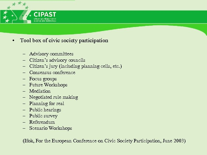 • Tool box of civic society participation – – – – Advisory committees