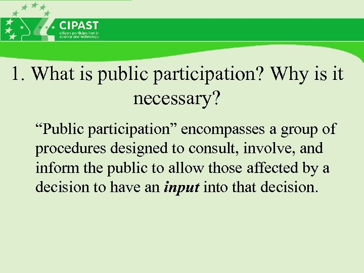 "1. What is public participation? Why is it necessary? ""Public participation"" encompasses a group"