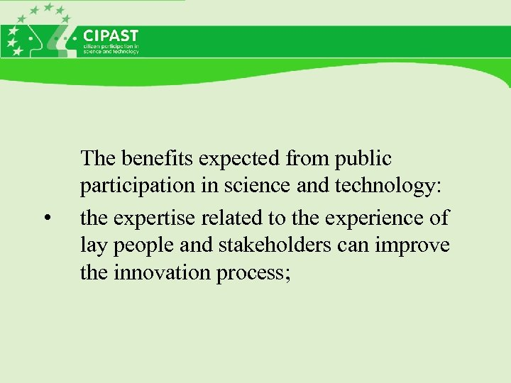 • The benefits expected from public participation in science and technology: the expertise