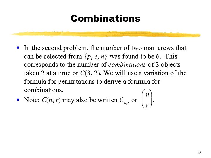 Combinations § In the second problem, the number of two man crews that can