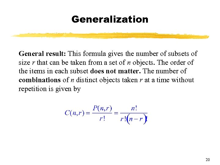 Generalization General result: This formula gives the number of subsets of size r that
