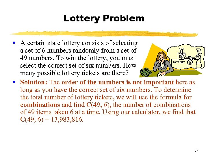 Lottery Problem § A certain state lottery consists of selecting a set of 6