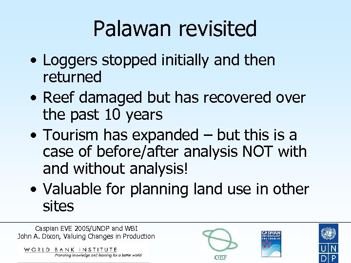 Palawan revisited • Loggers stopped initially and then returned • Reef damaged but has