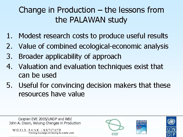 Change in Production – the lessons from the PALAWAN study 1. 2. 3. 4.