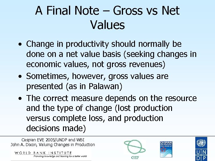 A Final Note – Gross vs Net Values • Change in productivity should normally