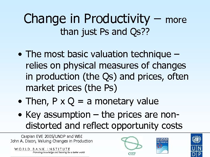 Change in Productivity – more than just Ps and Qs? ? • The most