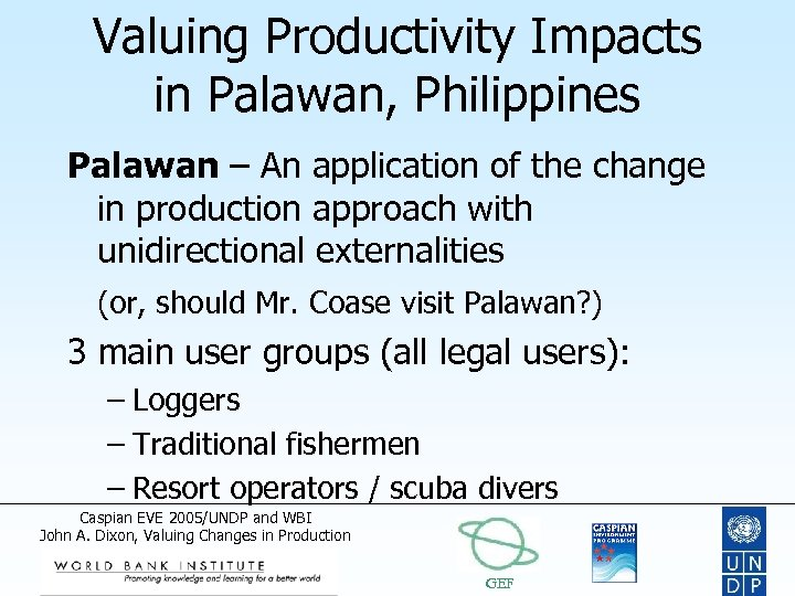 Valuing Productivity Impacts in Palawan, Philippines Palawan – An application of the change in