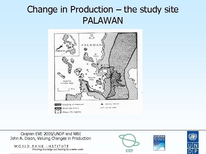 Change in Production – the study site PALAWAN Caspian EVE 2005/UNDP and WBI John