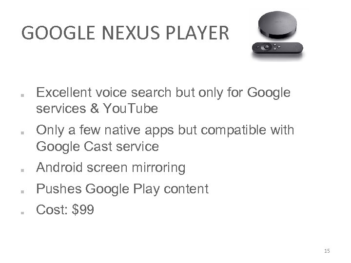 GOOGLE NEXUS PLAYER Excellent voice search but only for Google services & You. Tube