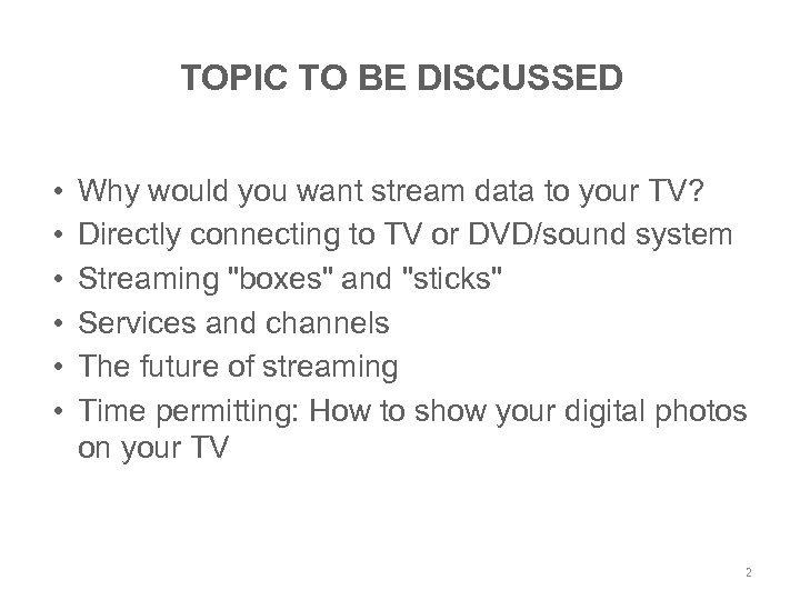 TOPIC TO BE DISCUSSED • • • Why would you want stream data to