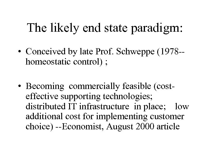 The likely end state paradigm: • Conceived by late Prof. Schweppe (1978 -homeostatic control)