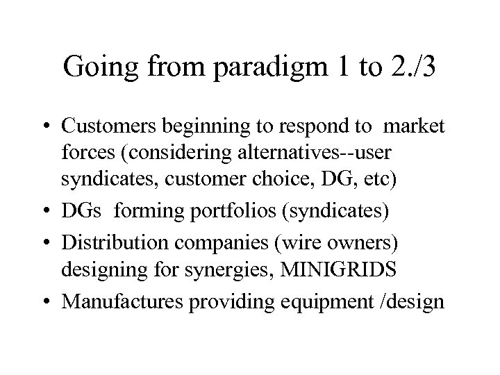 Going from paradigm 1 to 2. /3 • Customers beginning to respond to market