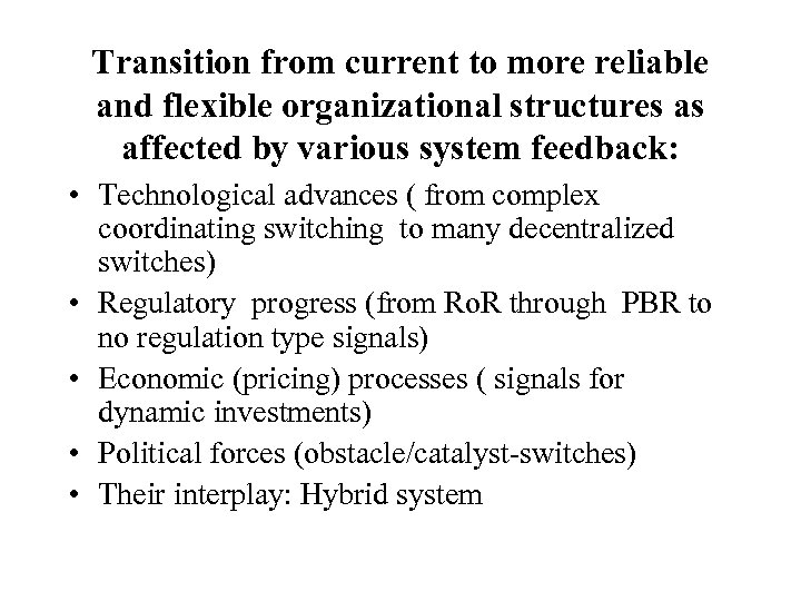 Transition from current to more reliable and flexible organizational structures as affected by various