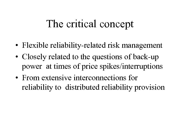 The critical concept • Flexible reliability-related risk management • Closely related to the questions