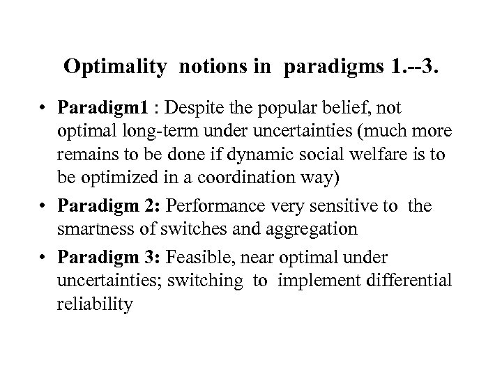 Optimality notions in paradigms 1. --3. • Paradigm 1 : Despite the popular belief,