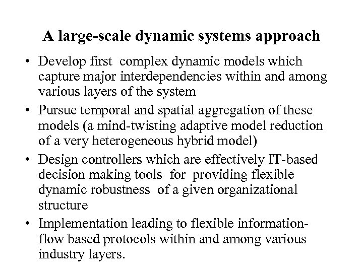 A large-scale dynamic systems approach • Develop first complex dynamic models which capture major