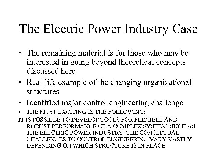 The Electric Power Industry Case • The remaining material is for those who may