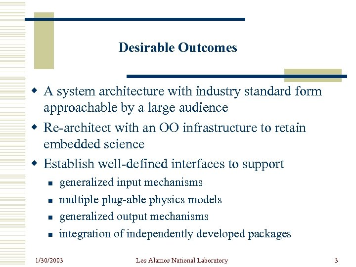 Desirable Outcomes w A system architecture with industry standard form approachable by a large
