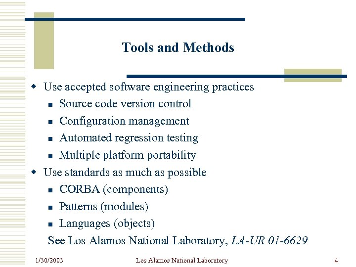 Tools and Methods w Use accepted software engineering practices n Source code version control