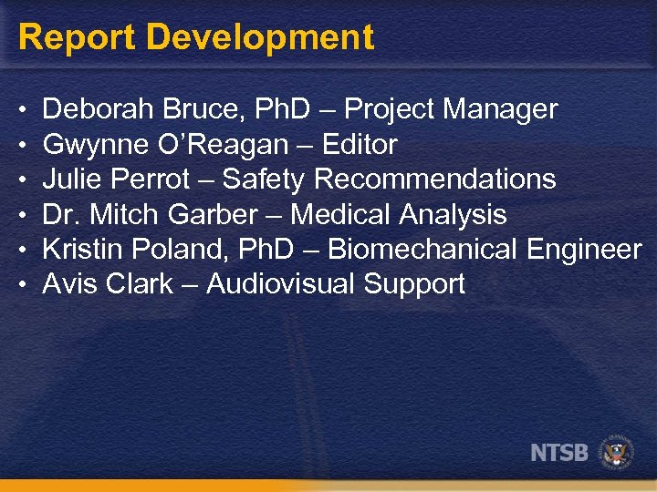 Report Development • • • Deborah Bruce, Ph. D – Project Manager Gwynne O'Reagan