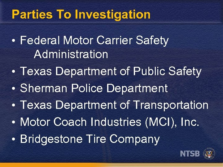 Parties To Investigation • Federal Motor Carrier Safety • • • Administration Texas Department