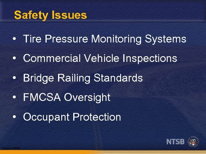Safety Issues • Tire Pressure Monitoring Systems • Commercial Vehicle Inspections • Bridge Railing
