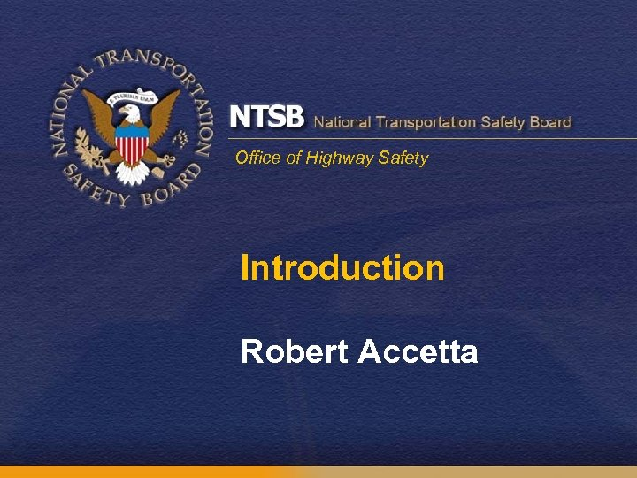 Office of Highway Safety Introduction Robert Accetta
